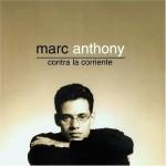 Contra La Corriente by Marc Anthony